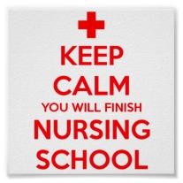 keep_calm_you_will_finish_nursing_school_poster-r476e6b28bda244278eef95a2ec43be80_a8o9_8byvr_512